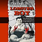 Lobster Boy Audiobook by Fred Rosen Narrated by Neil Helligers