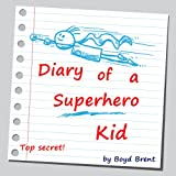 Diary of a Superhero Kid