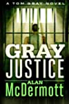 Gray Justice (A Tom Gray Novel)