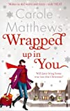 Carole Matthews Wrapped Up In You