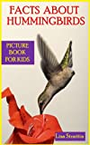 Facts About Hummingbirds: Hummingbirds Picture Book for Kids (Facts for Kids Picture Books)