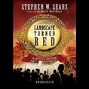 Landscape Turned Red: The Battle of Antietam | [Stephen W. Sears]
