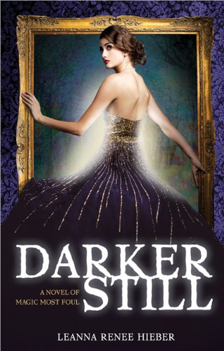 Cover of Darker Still: A Novel of Magic Most Foul by Leanna Renee Hieber