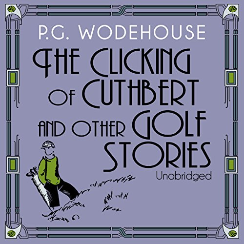 The Clicking of Cuthbert and Other Golf Stories PDF