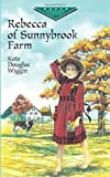 Rebecca of Sunnybrook Farm (Dover Childrens Evergreen Classics)