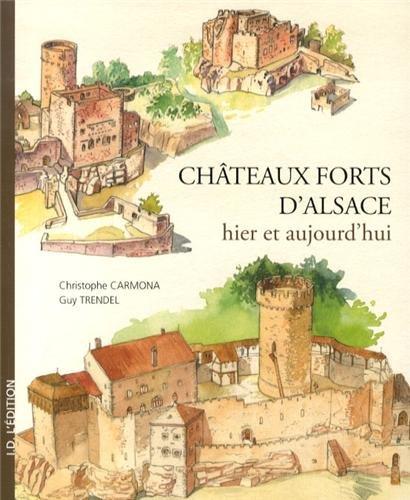 Châteaux forts d'Alsace : hier et aujourd'hui