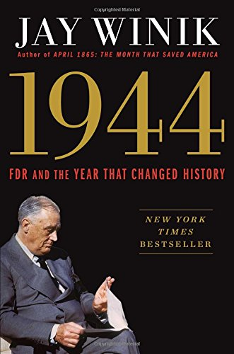 1944: FDR and the Year That Changed History