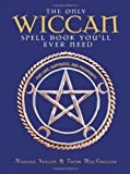 The Only Wiccan Spell Book You