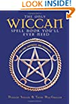 The Only Wiccan Spell Book You'll Eve...