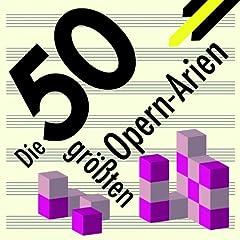 Best of Opera - Die 50 gr��ten Opern-Arien