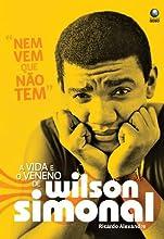 Nem vem que não tem: A vida e o veneno de Wilson Simonal
