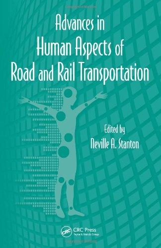 Advances In Human Factors And Ergonomics 2012- 14 Volume Set: Advances In Human Aspects Of Road And Rail Transportation (Advances In Human Factors And Ergonomics Series)