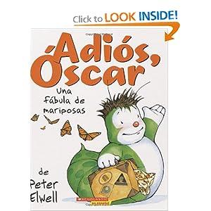 Adios, Oscar!: Una fabula de mariposas: (Spanish language edition of Adios, Oscar!) (Spanish Edition)
