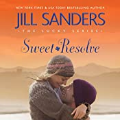 Sweet Resolve: The Lucky Series, Book 2 | Jill Sanders
