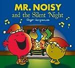 Mr. Men: Mr. Noisy and the Silent Nig...