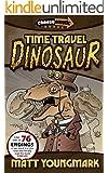 Time Travel Dinosaur (Chooseomatic Books Book 3)