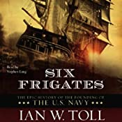 Six Frigates | [Ian W. Toll]