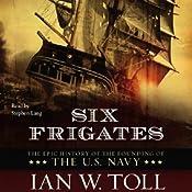 Six Frigates | [Ian W. Toll]