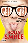 Geek Girl 2. Modelo inadaptada par Holly Smale