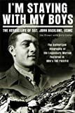 Im Staying with My Boys: The Heroic Life of Sgt. John Basilone, USMC / With the Old Breed / Helmet for My Pillow (3 volume set)