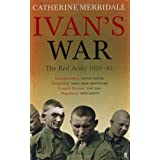 Ivan's War: The Red Army at War 1939-45: Inside The Red Army, 1939-45by Catherine Merridale