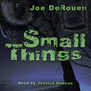 Small Things: Volume 1 | [Joe DeRouen]