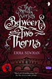 Between Two Thorns (Split Worlds 1)