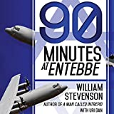img - for 90 Minutes at Entebbe: The Full Inside Story of the Spectacular Israeli Counterterrorism Strike and the Daring Rescue of 103 Hostages book / textbook / text book