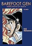 Barefoot Gen 8: Merchants of Death