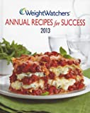 Weight Watchers Annual Recipes for Success 2013