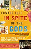 Edward Luce In Spite Of The Gods: The Strange Rise of Modern India