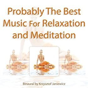 Probably the Best Music for Relaxation and Meditation