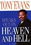 Tony Evans Speaks Out On Heaven And Hell (Kingdom Agenda Series)