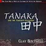 Tanaka and the Yakuza's Daughter | Clay Boutwell