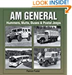 AM General: Hummers, Mutts, Buses &...