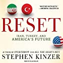 Reset: Iran, Turkey, and America's Future (       UNABRIDGED) by Stephen Kinzer Narrated by Alan Sklar