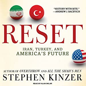Reset: Iran, Turkey, and America's Future | [Stephen Kinzer]