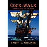 Cock of the Walk, Toughest Man on the River ~ Larry V. Williams