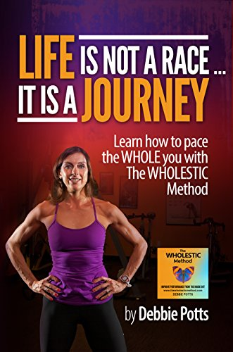 life-is-not-a-raceit-is-a-journey-learn-how-to-pace-the-whole-you-with-the-wholestic-method-english-