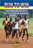 img - for Run to Win: The Training Secrets of the Kenyan Runners book / textbook / text book
