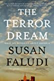 The Terror Dream: What 9/11 Revealed About America (1843547791) by Faludi, Susan