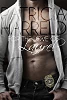 For The Love Of Laurel [Kindle Edition]