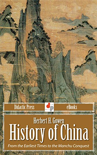History Of China - From The Earliest Times To The Manchu Conquest (Illustrated)
