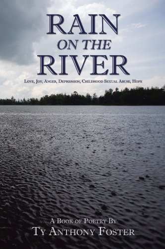 Rain on the River: Love, Joy, Anger, Depression, Childhood Sexual Abuse, Hope