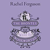 The Brontës Went to Woolworths | [Rachel Ferguson]