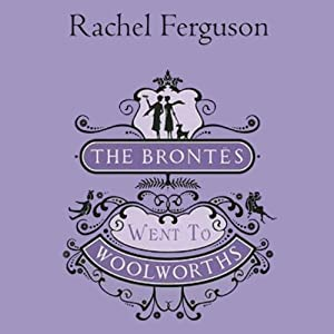 The Brontës Went to Woolworths Audiobook
