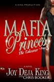 img - for By Joy Deja King Mafia Princess Part 5 The Takeover book / textbook / text book