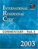 2003 International Residential Code Commentary Volume 1 (International Code Council Series)