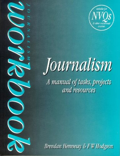 Journalism Workbook: A Manual of Tasks, Projects and Resources (Focal Press Journalism)