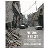 Palestine in Pieces: Graphic Perspectives on the Israeli Occupationby Kathleen Christison